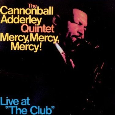 Cannonball_Adderley_-_Mercy,_Mercy,_Mercy!_Live_At_'The_Club'