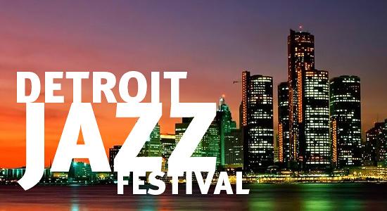 2015 Detroit Jazz Festival LineupAnnounced!